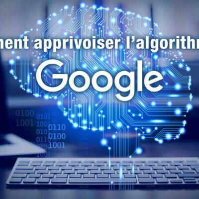 Clés pour apprivoiser l'algorithme Google